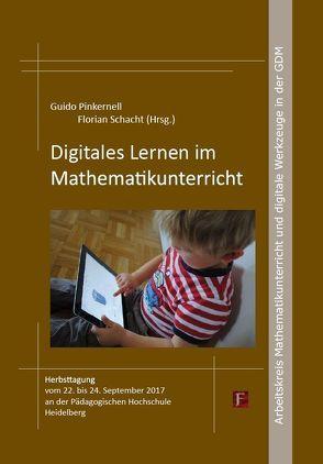 Digitales Lernen im Mathematikunterricht von Pinkernell,  Guido, Schacht,  Florian