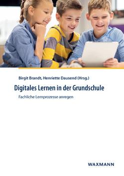 Digitales Lernen in der Grundschule von Brandt,  Birgit, Dausend,  Henriette