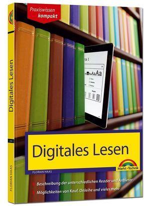 Digitales Lesen – Kindle, Tolino & Co erklärt und beschrieben von Haas,  Florian
