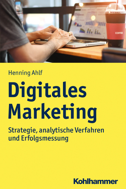 Digitales Marketing von Ahlf,  Henning