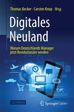 Digitales Neuland von Becker,  Thomas, Knop,  Carsten