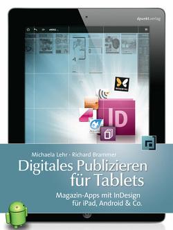 Digitales Publizieren für Tablets von Brammer,  Richard, Lehr,  Michaela