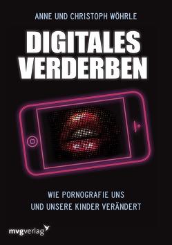 Digitales Verderben von Wöhrle,  Anne Sophie, Wöhrle,  Christoph