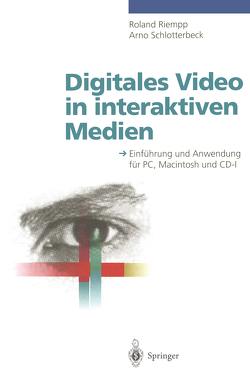Digitales Video in interaktiven Medien von Riempp,  Roland, Schlotterbeck,  Arno