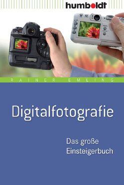 Digitalfotografie von Emling,  Rainer