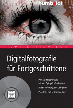 Digitalfotografie für Fortgeschrittene von Striewisch,  Tom!