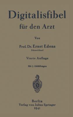 Digitalisfibel für den Arzt von Edens,  Ernst