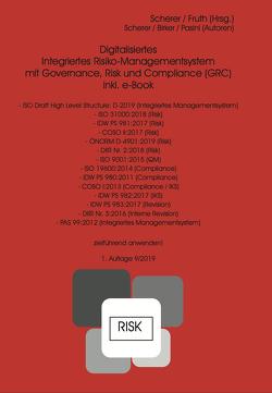 Digitalisiertes Integriertes Risiko-Managementsystem mit Governance, Risk und Compliance (GRC) von Fruth,  Klaus, Scherer,  Josef