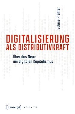 Digitalisierung als Distributivkraft von Pfeiffer,  Sabine