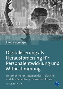 Digitalisierung als Herausforderung für Personalentwicklung und Mitbestimmung von Langemeyer,  Ines