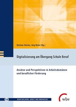 Digitalisierung am Übergang Schule Beruf von Friese,  Marianne, Heisler,  Dietmar, Jenewein,  Klaus, Meier,  Jörg, Seeber,  Susan, Spöttl,  Georg