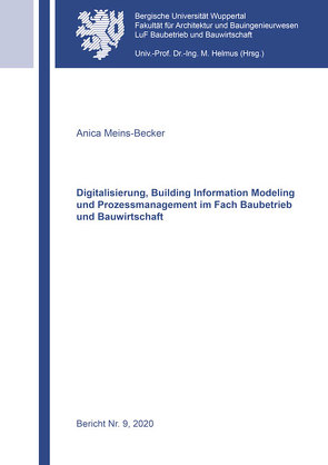 Digitalisierung, Building Information Modeling und Prozessmanagement im Fach Baubetrieb und Bauwirtschaft von Meins-Becker,  Anica