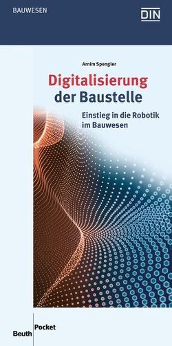 Digitalisierung der Baustelle von Spengler,  Arnim