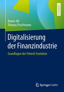 Digitalisierung der Finanzindustrie von Alt,  Rainer, Puschmann,  Thomas