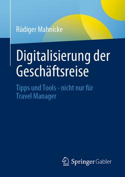 Digitalisierung der Geschäftsreise von Mahnicke,  Rüdiger