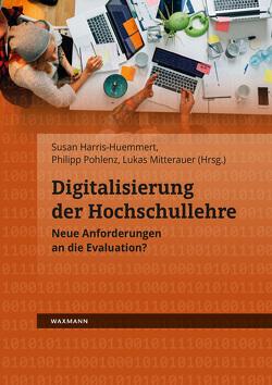 Digitalisierung der Hochschullehre von Harris-Huemmert,  Susan, Mitterauer,  Lukas, Pohlenz,  Philipp