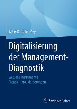 Digitalisierung der Management-Diagnostik von Stulle,  Klaus P.