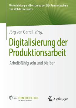 Digitalisierung der Produktionsarbeit von von Garrel,  Jörg