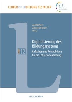 Digitalisierung des Bildungssystems von Bresges,  André, Habicher,  Alexandra