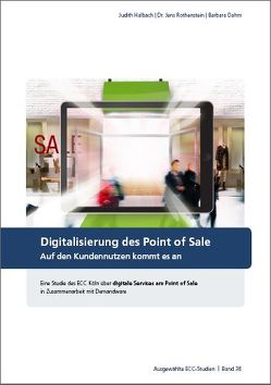 Digitalisierung des Point of Sale von Dahm,  Barbara, Halbach,  Judith, Rothenstein,  Jens