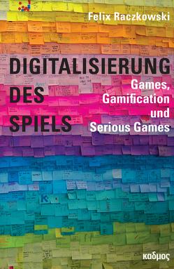 Digitalisierung des Spiels von Raczkowski,  Felix