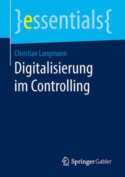 Digitalisierung im Controlling von Langmann,  Christian