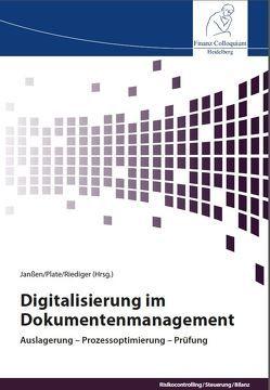 Digitalisierung im Dokumentenmanagement von Janßen,  Prof. Dr. Stefan, Plate,  Dr. Henning, Riediger,  Henning
