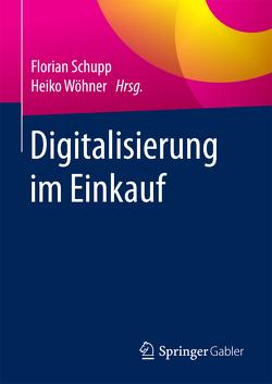 Digitalisierung im Einkauf von Schupp,  Florian, Wöhner,  Heiko