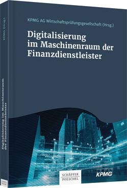 Digitalisierung im Maschinenraum der Finanzdienstleister von Wirtschaftsprüfungsgesellschaft,  KPMG AG