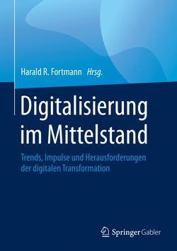 Digitalisierung im Mittelstand von Fortmann,  Harald R.