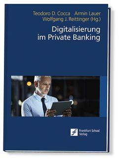 Digitalisierung im Private Banking von Cocca,  Teodoro D., Lauer,  Armin, Reittinger,  Wolfgang J.