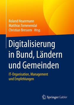 Digitalisierung in Bund, Ländern und Gemeinden von Bressem,  Christian, Heuermann,  Roland, Tomenendal,  Matthias