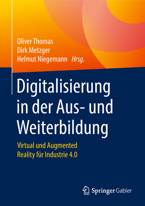 Digitalisierung in der Aus- und Weiterbildung von Metzger,  Dirk, Niegemann,  Helmut, Thomas,  Oliver