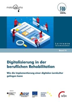 Digitalisierung in der beruflichen Rehabilitation von Kretschmer,  Susanne, Lorenz,  Sabrina, Pfeiffer,  Iris, Rothaug,  Eva, Wester,  Ann Marie