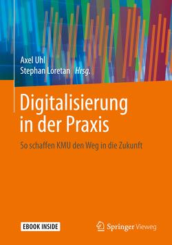 Digitalisierung in der Praxis von Loretan,  Stephan, Uhl,  Axel