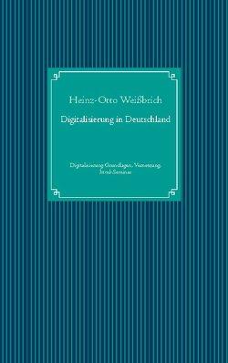 Digitalisierung in Deutschland von Weißbrich,  Computer & Kommunikation, Weißbrich,  Heinz-Otto