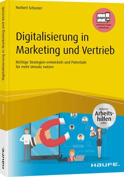 Digitalisierung in Marketing und Vertrieb inkl. Arbeitshilfen online von Schuster,  Norbert