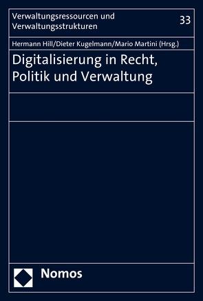 Digitalisierung in Recht, Politik und Verwaltung von Hill,  Hermann, Kugelmann,  Dieter, Martini,  Mario
