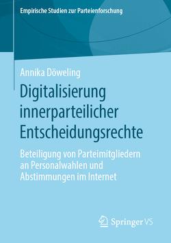 Digitalisierung innerparteilicher Entscheidungsrechte von Döweling,  Annika