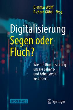 Digitalisierung: Segen oder Fluch von Göbel,  Richard, Wolff,  Dietmar