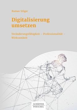 Digitalisierung umsetzen von Stöger,  Roman