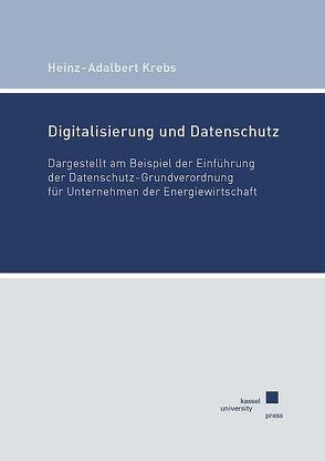 Digitalisierung und Datenschutz von Krebs,  Heinz-Adalbert