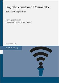 Digitalisierung und Demokratie von Grimm,  Petra, Zöllner,  Oliver