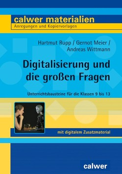 Digitalisierung und die großen Fragen von Meier,  Gernot, Rupp,  Hartmut, Wittmann,  Andreas