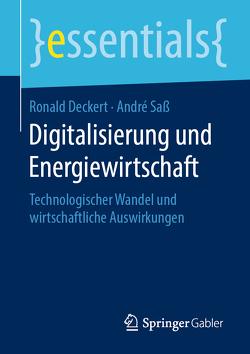 Digitalisierung und Energiewirtschaft von Deckert,  Ronald, Saß,  André