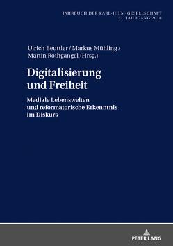 Digitalisierung und Freiheit von Beuttler,  Ulrich, Mühling,  Markus, Rothgangel,  Martin