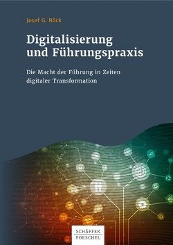 Digitalisierung und Führungspraxis von Boeck,  Josef G.