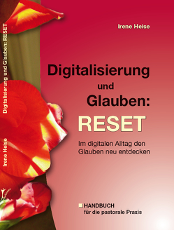 Digitalisierung und Glauben: RESET von Heise,  Irene
