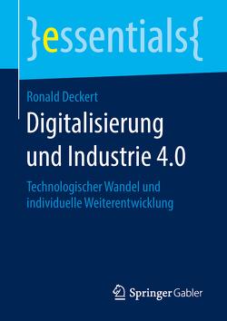 Digitalisierung und Industrie 4.0 von Deckert,  Ronald
