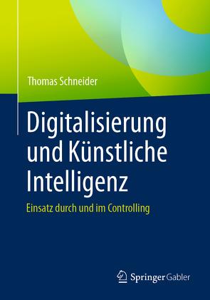 Digitalisierung und Künstliche Intelligenz von Schneider,  Thomas